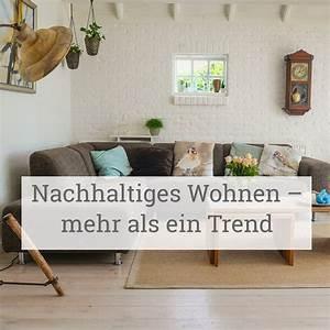 Wohnen Magazin : nachhaltig wohnen und einrichten zurbr ggen magazin ~ Orissabook.com Haus und Dekorationen