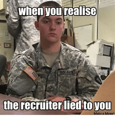 Army Recruiter Meme - whenyou realise the recruiter liedto you make a memet
