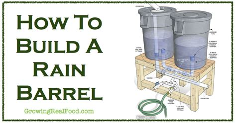 how to make a barrel how to build a rain barrel growing real food
