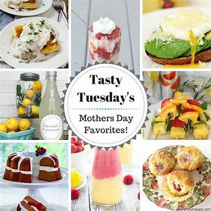Tasty Tuesday's - Mother's Day Favorites! - Savvy In The ...