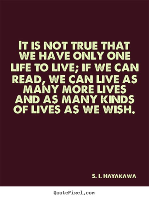 We Have One Life To Live Quotes
