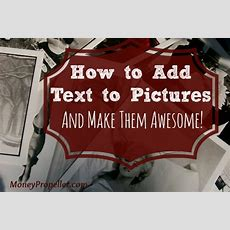 How To Add Text To Pictures For Free (and Make Them Awesome!)  Money Propeller