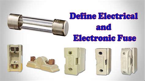Fuse │electrical Fuse│ Define Electrical Fuse│ Electronic