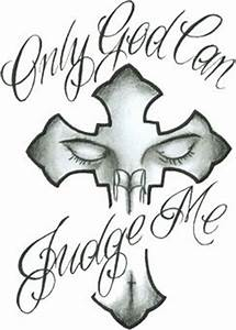 26 best images about Only God Judge Me Tattoos on ...