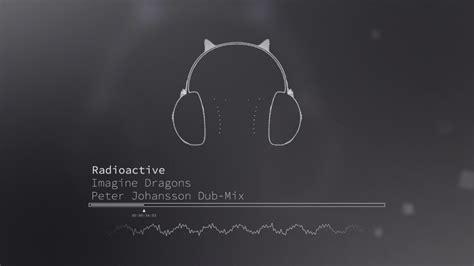 Radioactive (peter Johansson Dub-mix