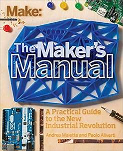 Download The Maker U0026 39 S Manual  A Practical Guide To The New