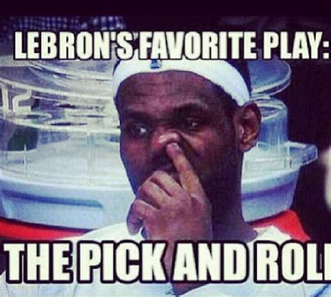 Meme Lebron James - lebron james loves the pick and roll miami heat pinterest the o jays lmfao and love