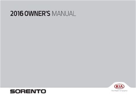 2011 Kia Sorento Owners Manual by 2016 Kia Sorento Owner S Manual Pdf 583 Pages