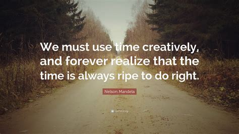 nelson mandela quote    time creatively
