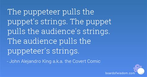puppeteer pulls  puppets strings  puppet pulls
