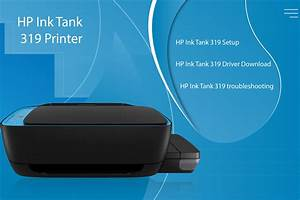 Best Guide For Hp Ink Tank 319 Printer Troubleshoot