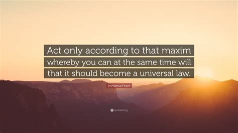 immanuel kant quote act     maxim
