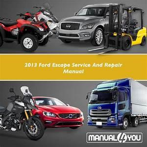 2013 Ford Escape Service And Repair Manual  U2013 Manual4you