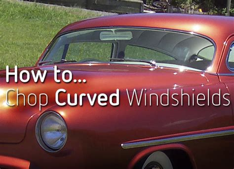Manufacturing New Curved Chopped Windshields  Custom Car