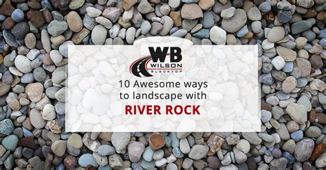 31 great ideas and pictures of river rock tiles for the 10 awesome river rock landscaping ideas wilson blacktop