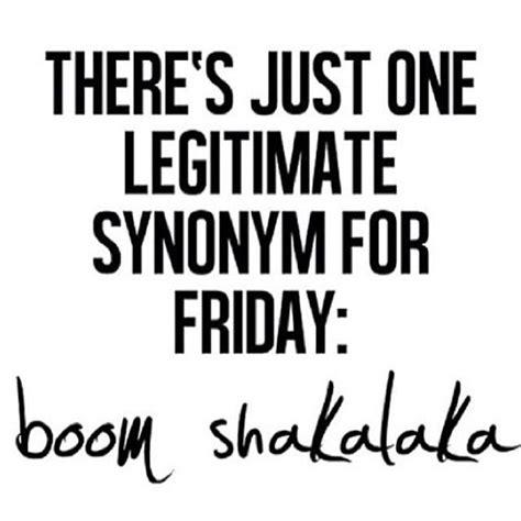 Boom Shakalaka! #Friday | .quotes | Pinterest | Photos