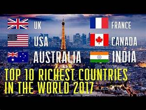 Top 10 the Richest Countries in the World 2017 - YouTube