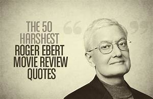 The 50 Harshest Roger Ebert Movie Review Quotes | Complex
