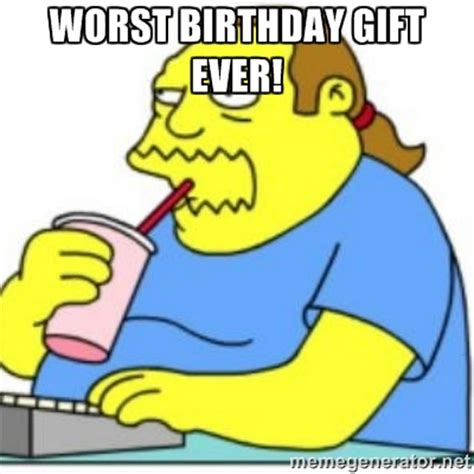 Birthday Gift Meme - awful birthday memes image memes at relatably com