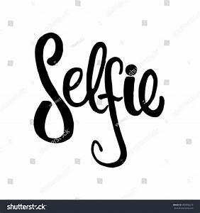 Selfie Hand Drawn Lettering Brush Hand 스톡 벡터 405856219 ...