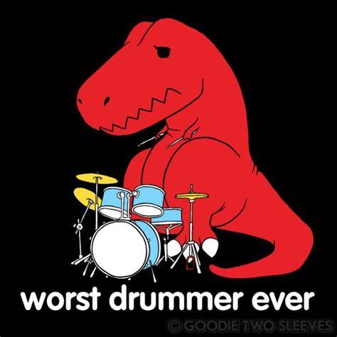 Drummer Memes - worst drummer ever dino t shirt the shirt list