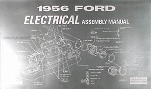 1956 Ford Car Electrical Assembly Manual 56 Wiring Diagrams Factory Schematics