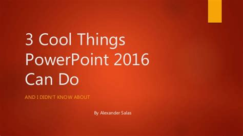 3 cool things PowerPoint 2016 can do