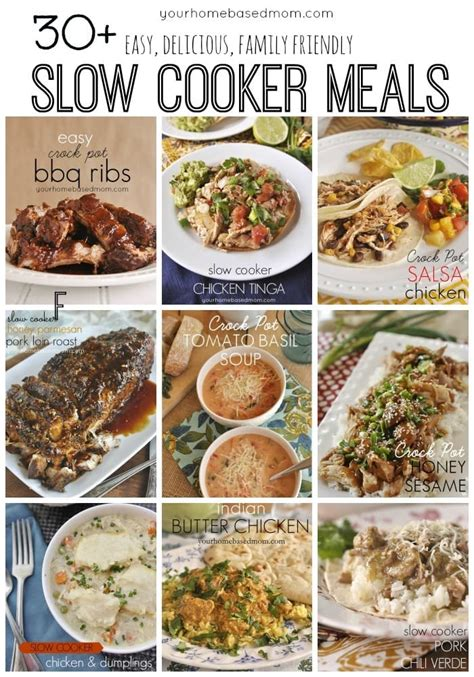 easy cooker meal 30 easy delicious family friendly slow cooker meals your homebased mom