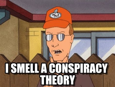 Dale Gribble Memes - i smell a conspiracy theory dale gribble meme on memegen