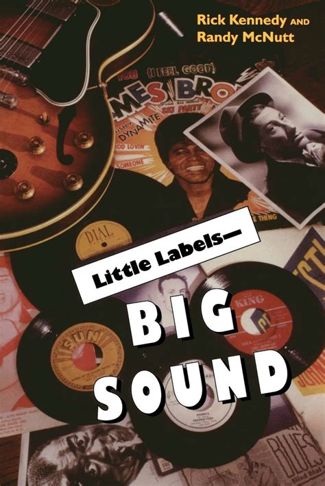 Little Labels – Big Sound by Rick Kennedy and Randy McNutt ...