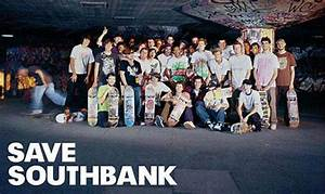 Save Southbank: Legendary Skate Spot Set To Be Replaced By ...