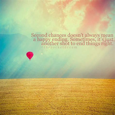 Second Chances Quotes Second Chances Doesn T A Happy Ending Sayingimages