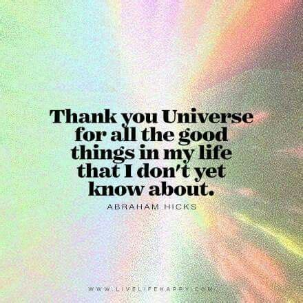 Thank You Universe Abrahamhicks  Words Of Truth. Summer Golf Quotes. Quotes About Moving On Death. Ungrateful Boyfriend Quotes. Winnie The Pooh Quotes Better With Two. Instagram Quotes To Live By. Deep Quotes About Karma. Motivational Quotes Buzzfeed. Crush Leaving Quotes