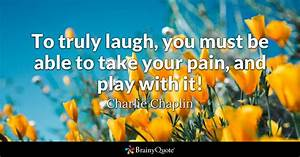 To truly laugh,... Pain And Laughter Quotes