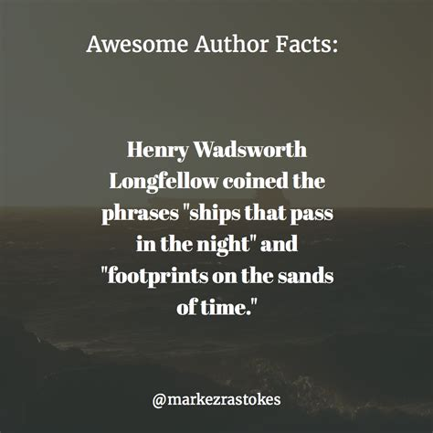 Henry Wadsworth Longfellow coined the phrases