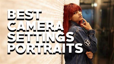 camera settings  portraits tips  nailing