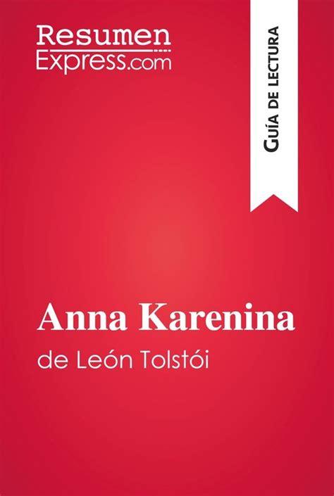 karenina de le 243 n tolst 243 i gu 237 a de lectura