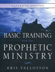 Basic Training For The Prophetic Ministry By Kris