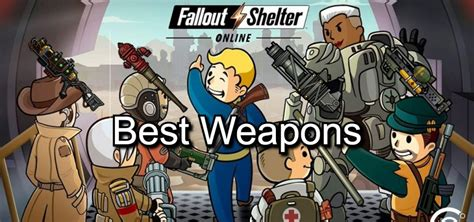 Fallout Shelter Best Weapon 🥇| Top 10 Best Weapons to Use