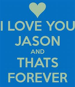 I LOVE YOU JASON AND THATS FOREVER Poster   Marie   Keep ...