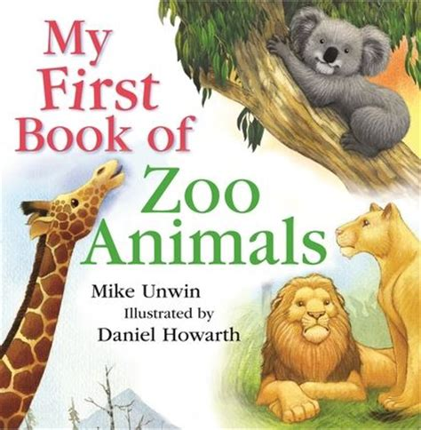 My First Book of Zoo Animals: Mike Unwin: A&C Black ...