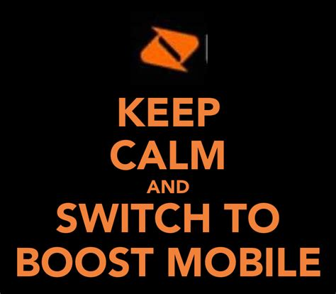 Boost shield adds insurance for physical damage and mcafee software for a layer of digital protection. KEEP CALM AND SWITCH TO BOOST MOBILE Poster   mrluisavargasjr   Keep Calm-o-Matic