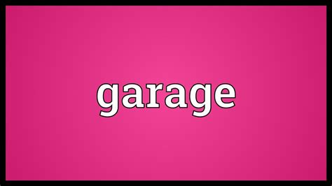 Definition Of A Garage by Garage Meaning