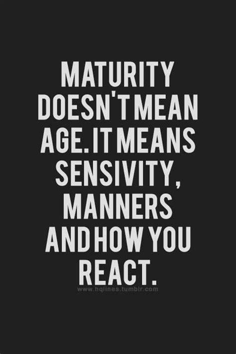Quotes Immaturity Growing Up