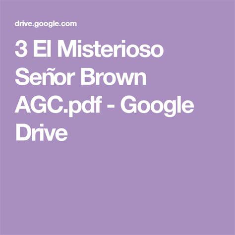 Libro el secreto pdf google drive. 3 El Misterioso Señor Brown AGC.pdf - Google Drive | Libros de suspenso, Libros para leer ...