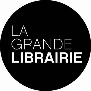 La Grande Librairie 9 Novembre 2017 : la grande librairie youtube ~ Dailycaller-alerts.com Idées de Décoration