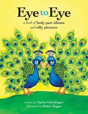 eye  eye  book  body part idioms  silly pictures  vanita oelschlager