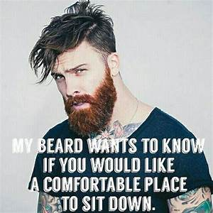 Patchy beard me... Manly Moustache Quotes