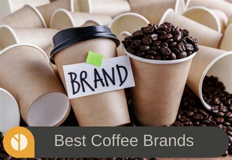 Harris polls 40,000 americans on aspects such as familiarity, quality, purchase consideration, and a brand's ability to. Best Coffee Brands - Brew Unlimited