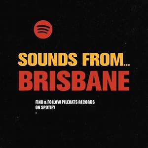 Sounds From Brisbane | Pilerats